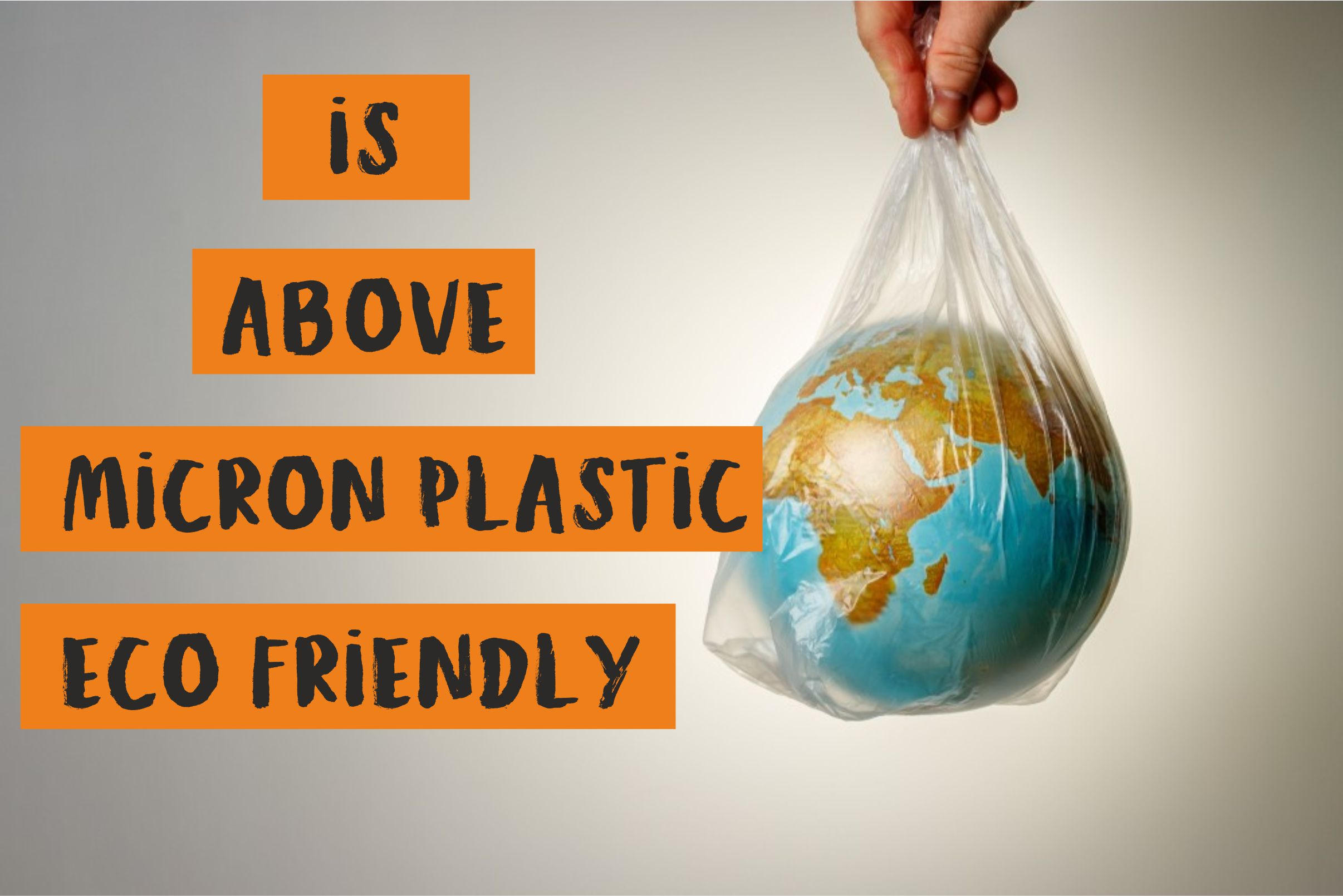 Is above 51 Micron Plastic is Eco-Friendly?